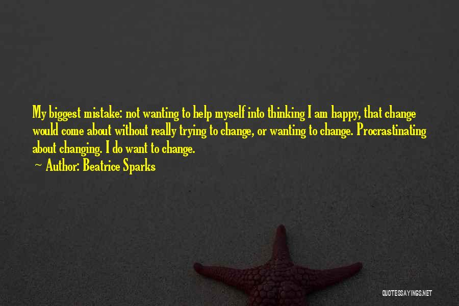 Just Wanting To Be Happy Quotes By Beatrice Sparks