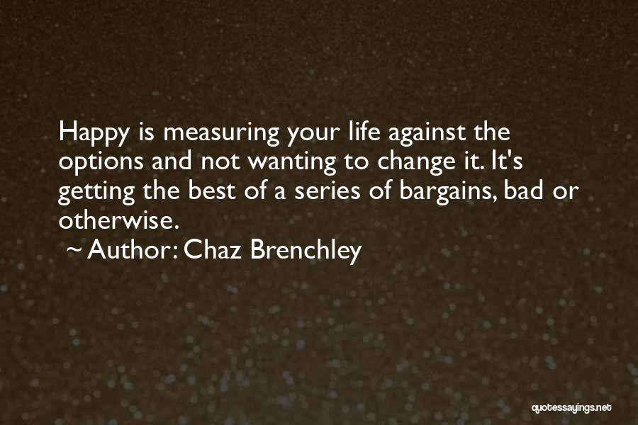 Just Wanting To Be Happy Quotes By Chaz Brenchley