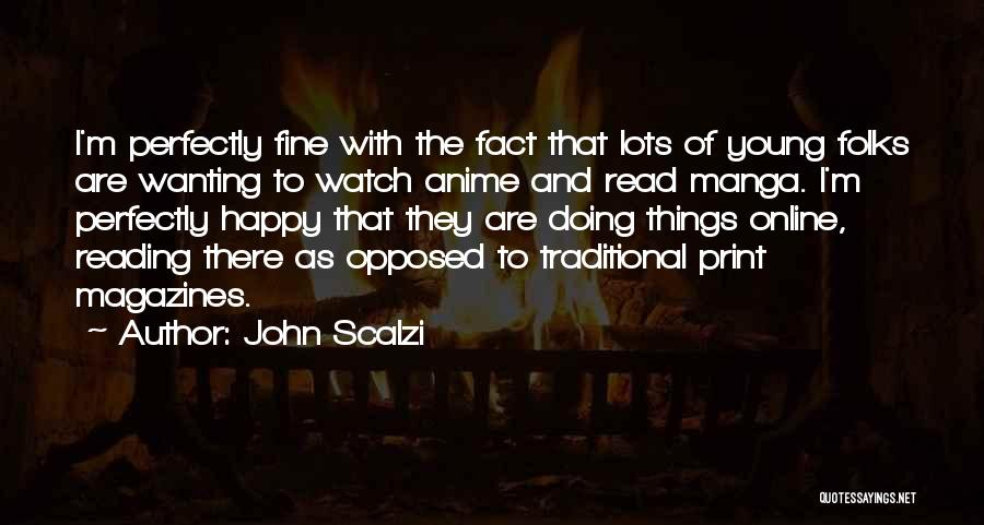 Just Wanting To Be Happy Quotes By John Scalzi