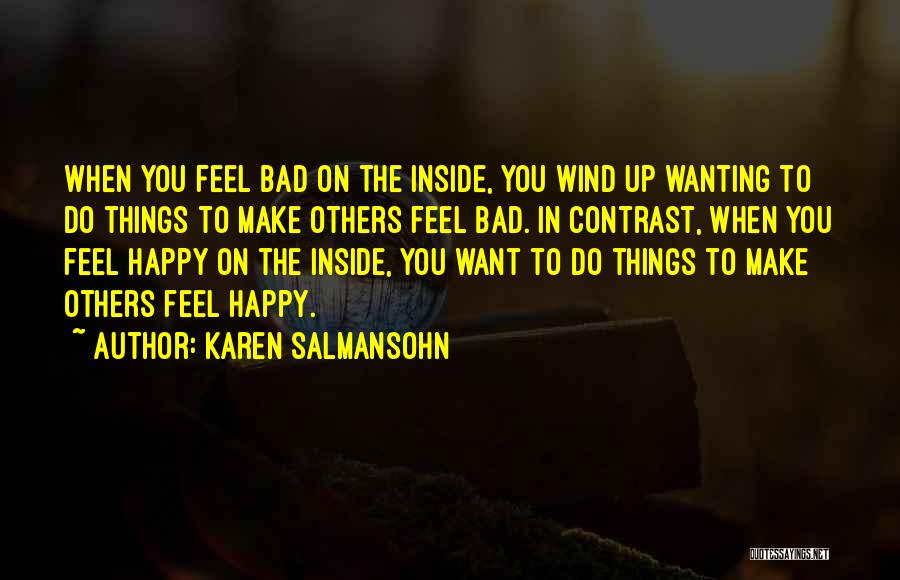 Just Wanting To Be Happy Quotes By Karen Salmansohn