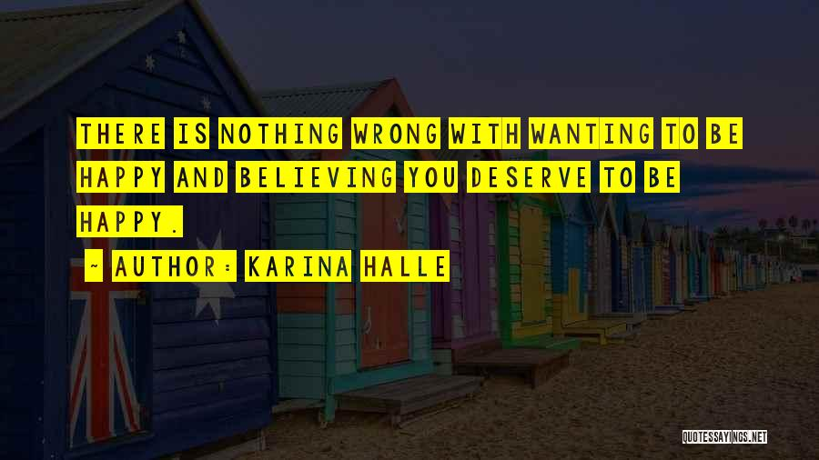 Just Wanting To Be Happy Quotes By Karina Halle