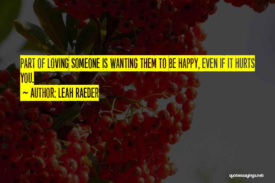 Just Wanting To Be Happy Quotes By Leah Raeder