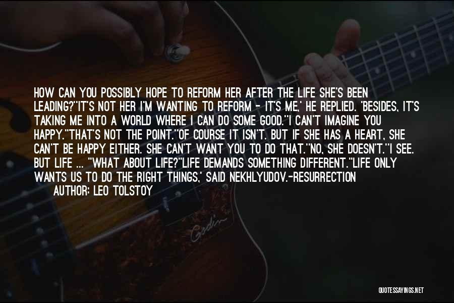 Just Wanting To Be Happy Quotes By Leo Tolstoy