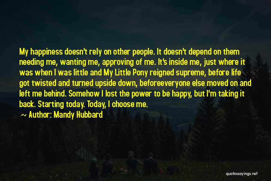 Just Wanting To Be Happy Quotes By Mandy Hubbard