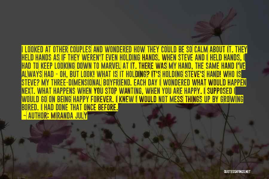 Just Wanting To Be Happy Quotes By Miranda July