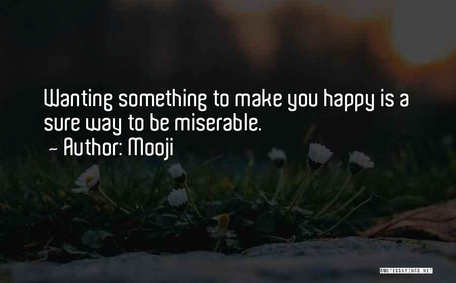 Just Wanting To Be Happy Quotes By Mooji