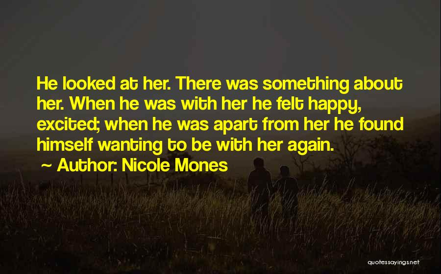 Just Wanting To Be Happy Quotes By Nicole Mones