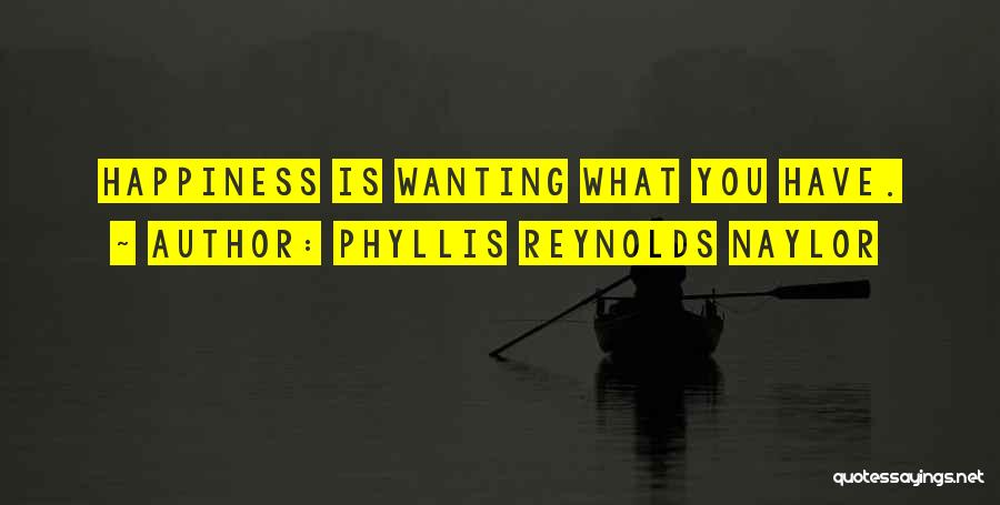 Just Wanting To Be Happy Quotes By Phyllis Reynolds Naylor