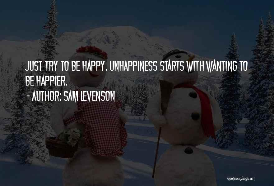 Just Wanting To Be Happy Quotes By Sam Levenson