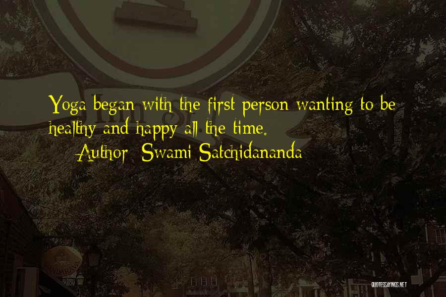 Just Wanting To Be Happy Quotes By Swami Satchidananda