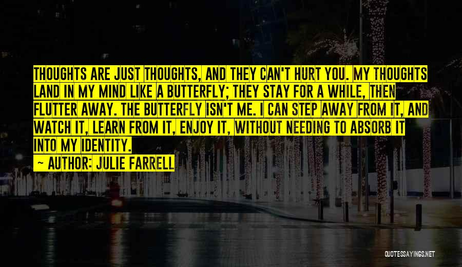 Just Watch And Learn Quotes By Julie Farrell