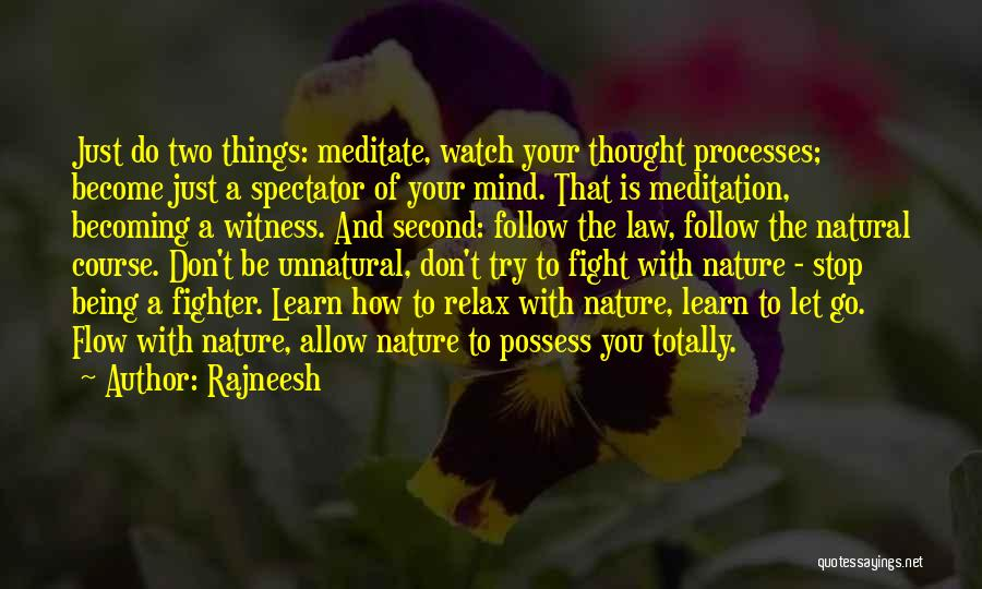 Just Watch And Learn Quotes By Rajneesh