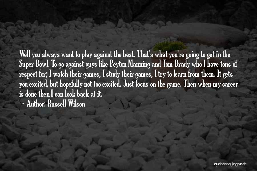 Just Watch And Learn Quotes By Russell Wilson