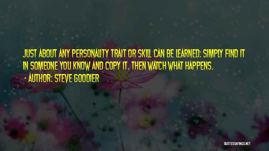 Just Watch And Learn Quotes By Steve Goodier