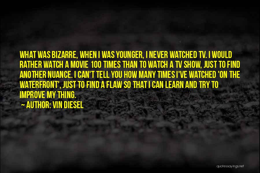 Just Watch And Learn Quotes By Vin Diesel
