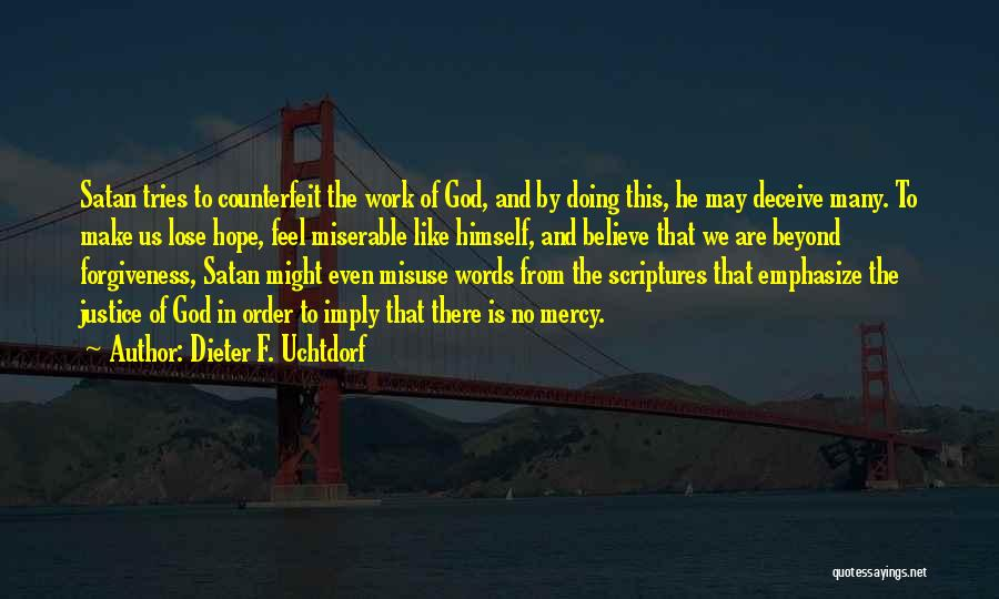 Justice And Forgiveness Quotes By Dieter F. Uchtdorf