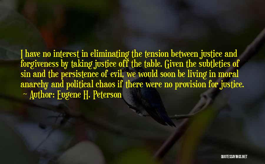 Justice And Forgiveness Quotes By Eugene H. Peterson