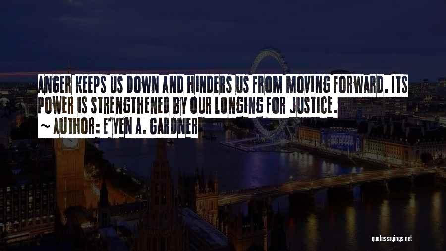 Justice And Forgiveness Quotes By E'yen A. Gardner