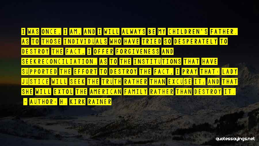Justice And Forgiveness Quotes By H. Kirk Rainer