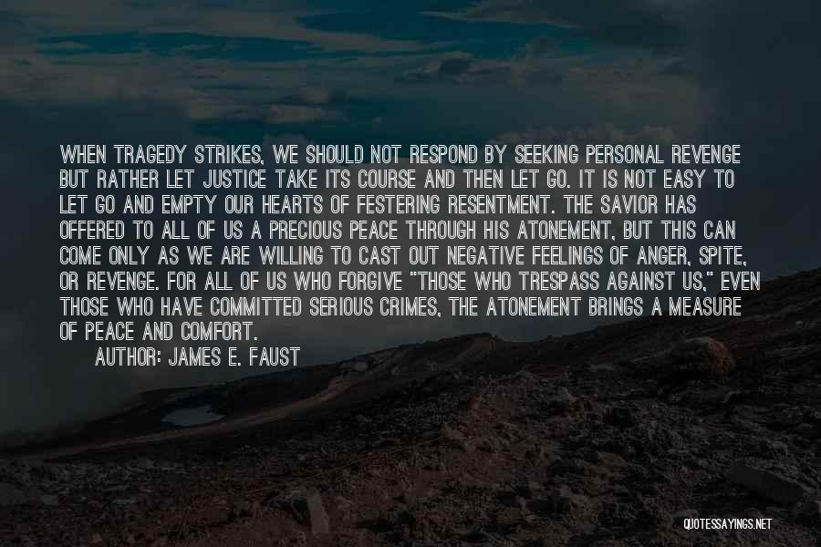 Justice And Forgiveness Quotes By James E. Faust
