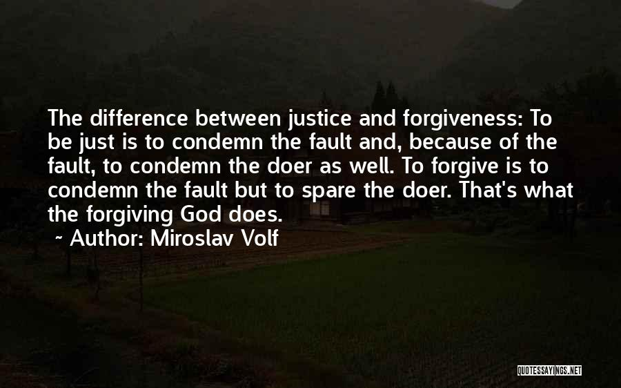 Justice And Forgiveness Quotes By Miroslav Volf