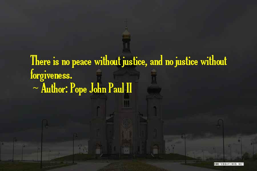 Justice And Forgiveness Quotes By Pope John Paul II