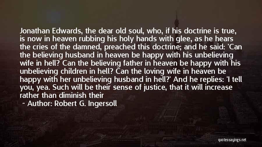 Justice And Forgiveness Quotes By Robert G. Ingersoll