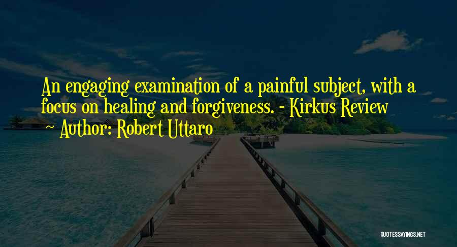 Justice And Forgiveness Quotes By Robert Uttaro