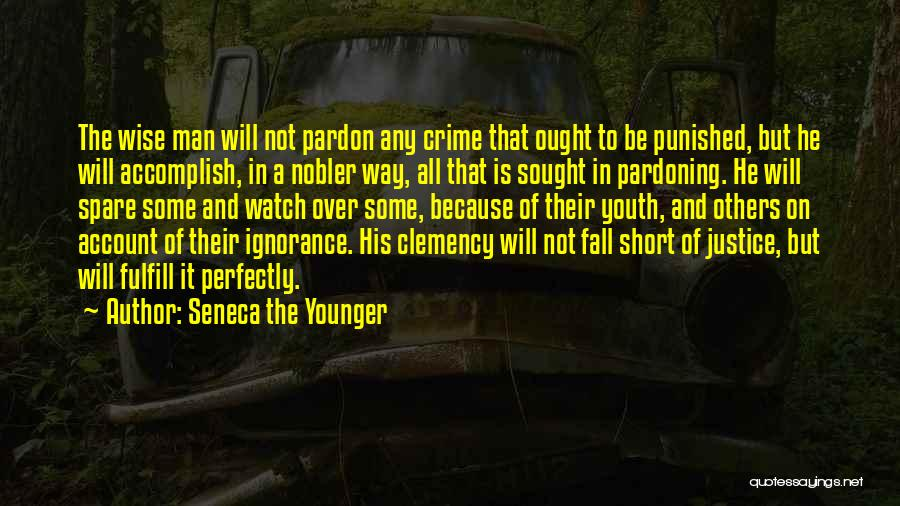 Justice And Forgiveness Quotes By Seneca The Younger