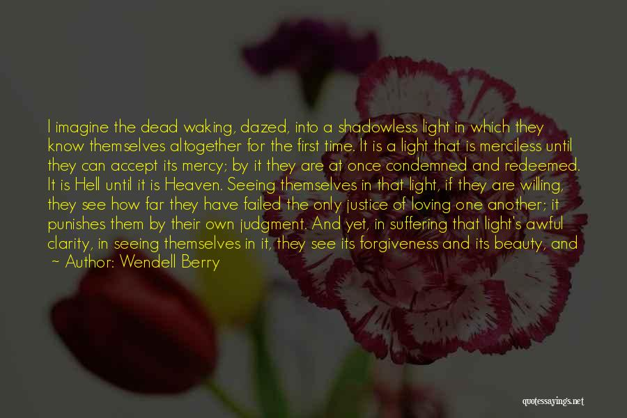 Justice And Forgiveness Quotes By Wendell Berry