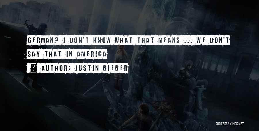 Justin Bieber Quotes 1012960