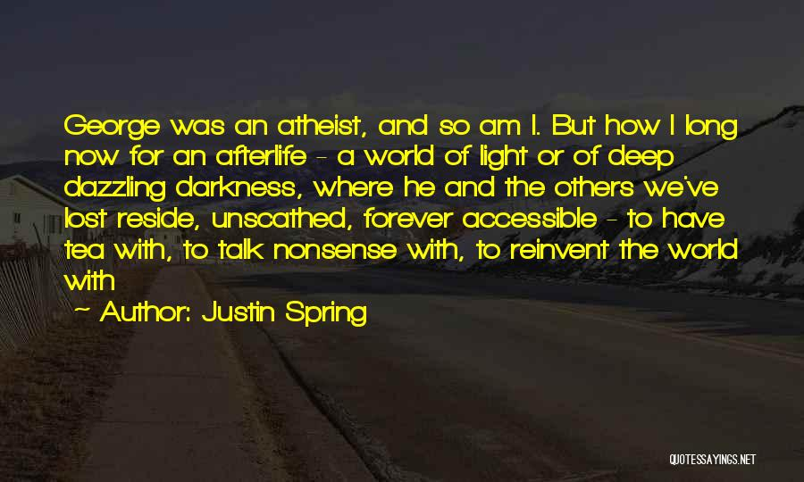 Justin Spring Quotes 1507934