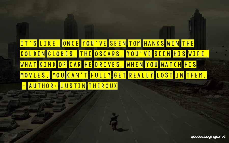 Justin Theroux Quotes 1826173