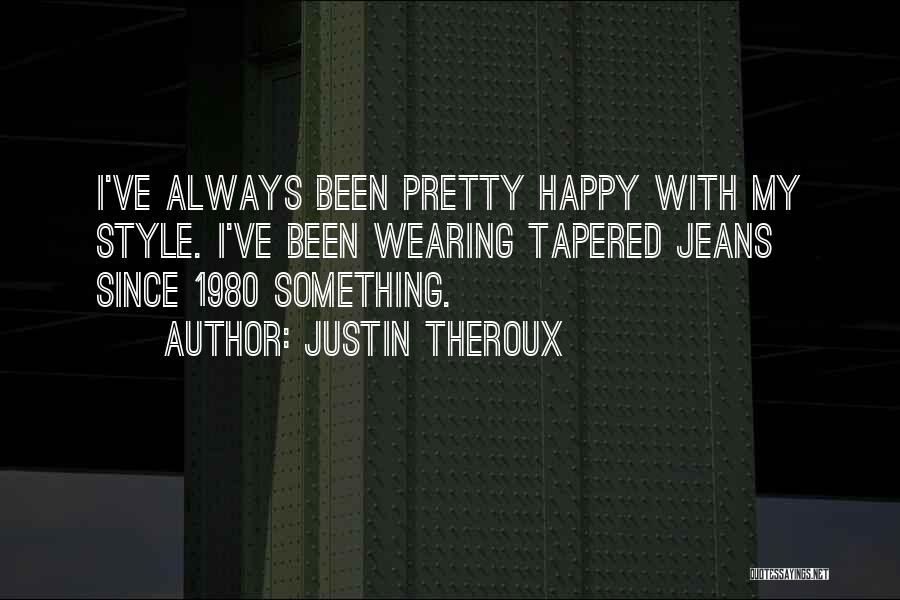 Justin Theroux Quotes 1839038