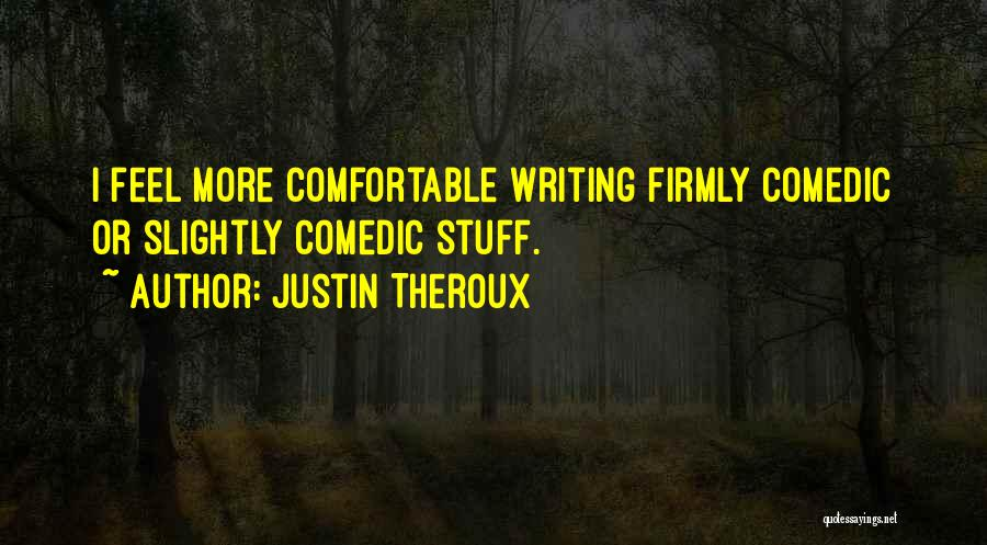 Justin Theroux Quotes 1902395
