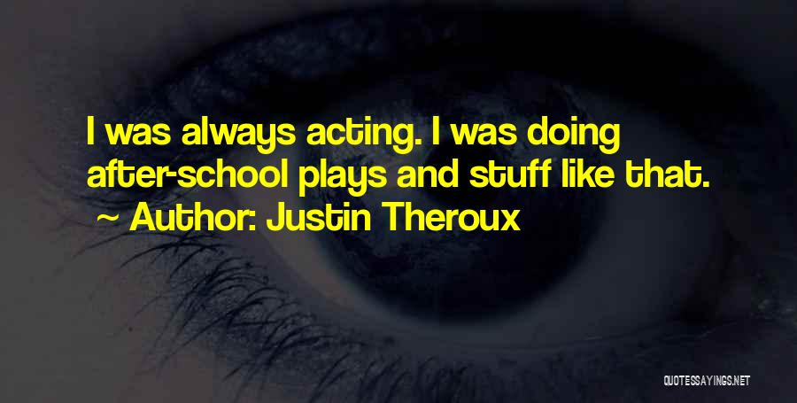 Justin Theroux Quotes 193921