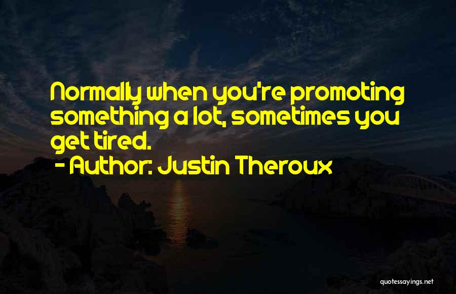 Justin Theroux Quotes 245485