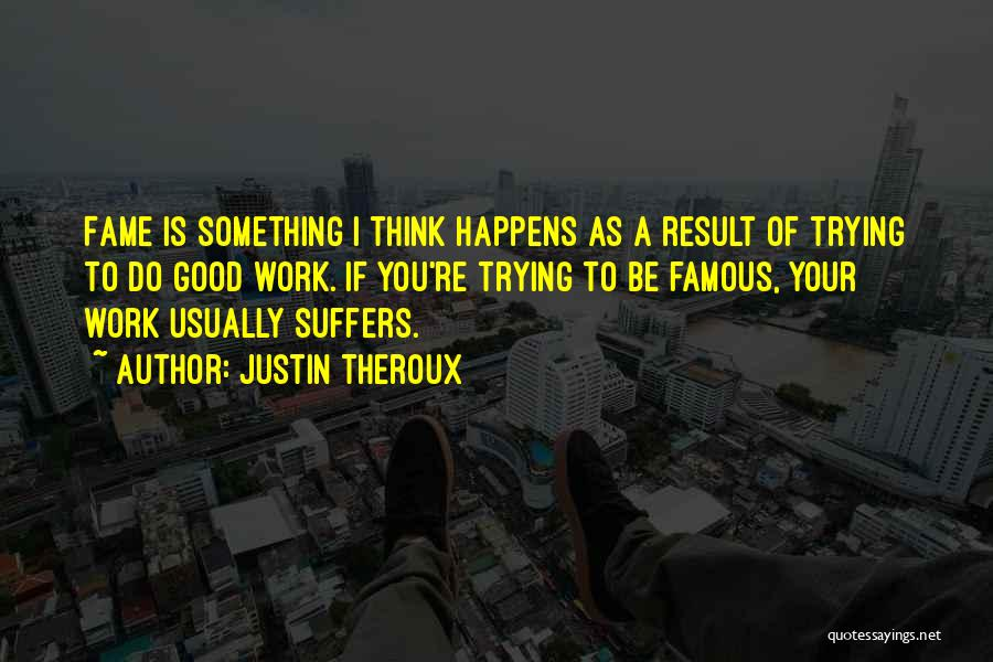 Justin Theroux Quotes 327583