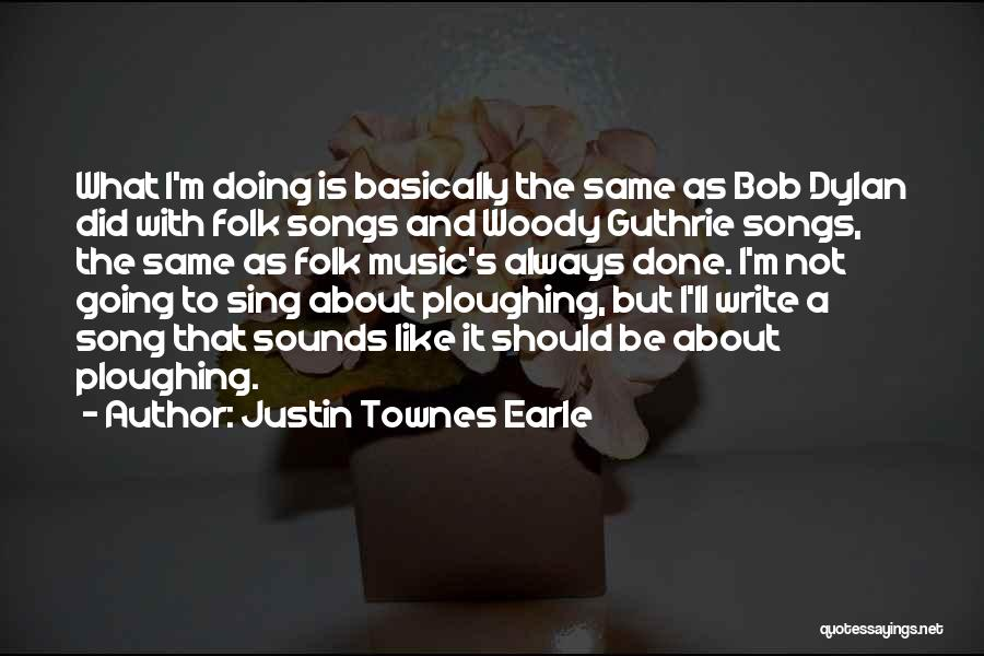 Justin Townes Earle Quotes 1491195