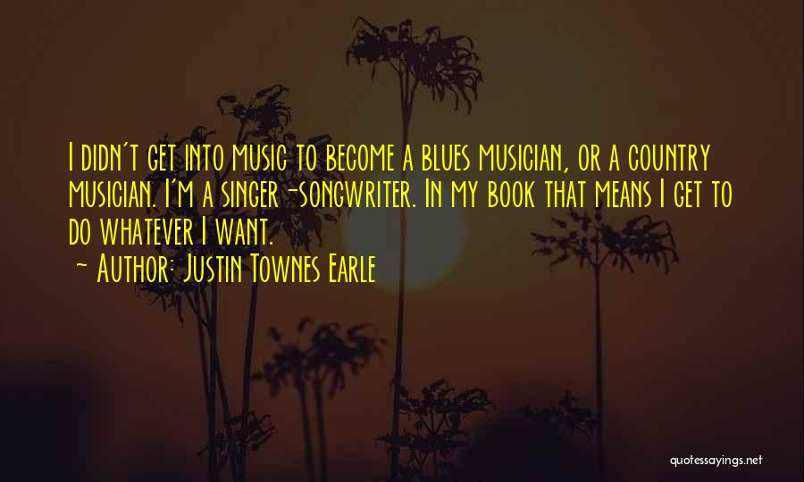 Justin Townes Earle Quotes 1669288