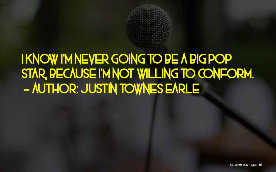 Justin Townes Earle Quotes 1709050