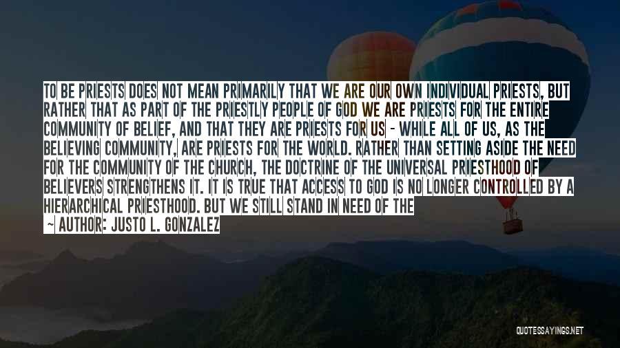 Justo L. Gonzalez Quotes 1091892