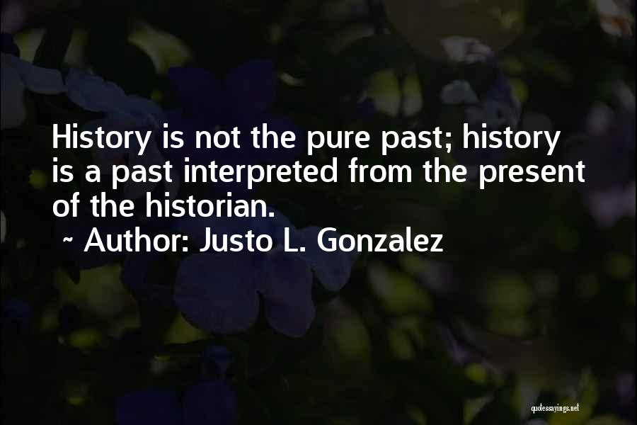 Justo L. Gonzalez Quotes 1859038
