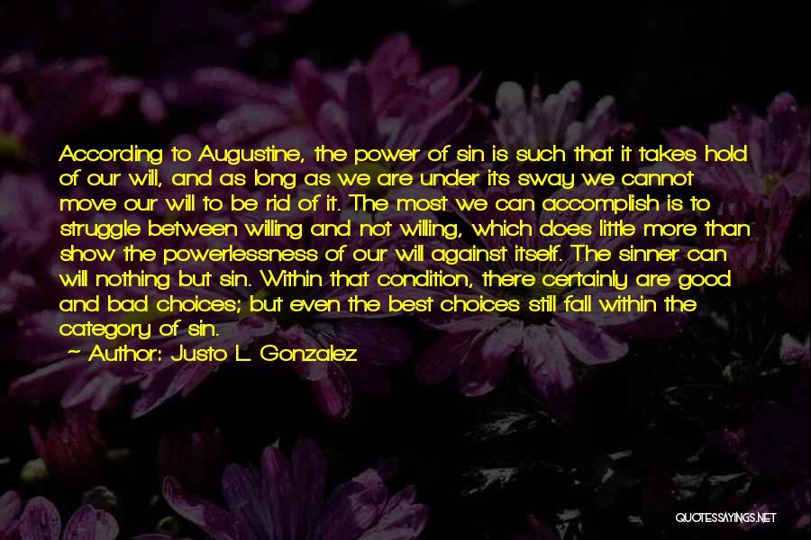 Justo L. Gonzalez Quotes 464873