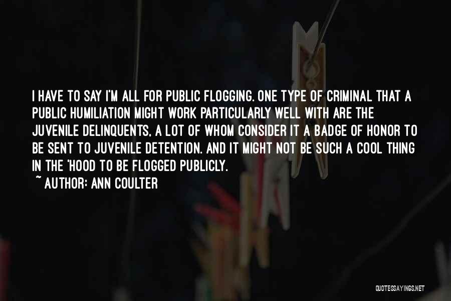 Juvenile Criminal Quotes By Ann Coulter