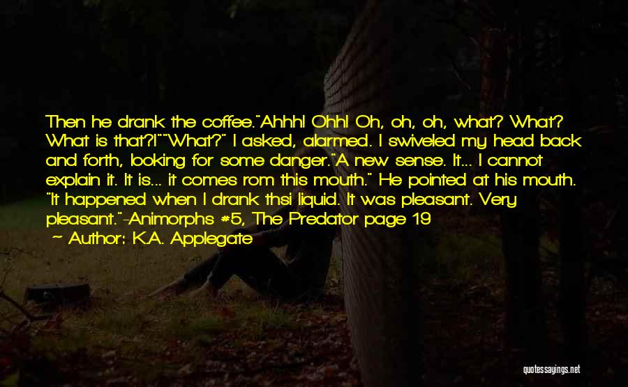 K 19 Quotes By K.A. Applegate