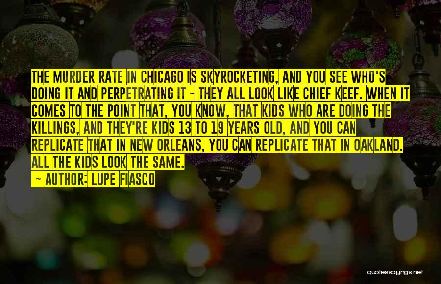 K 19 Quotes By Lupe Fiasco