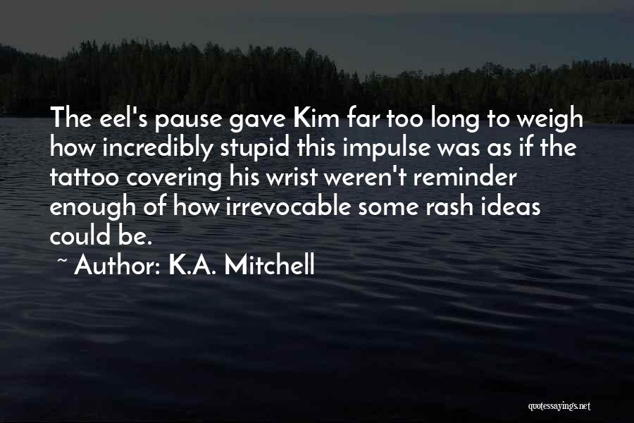 K.A. Mitchell Quotes 1403694