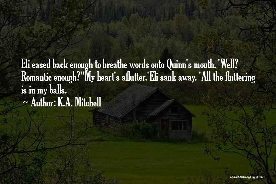 K.A. Mitchell Quotes 1597416