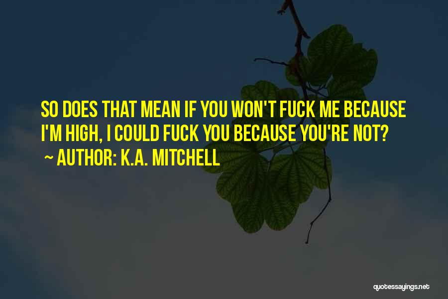 K.A. Mitchell Quotes 1822403